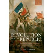 Revolution and the Republic. A History of Political Thought in France since the Eighteenth Century