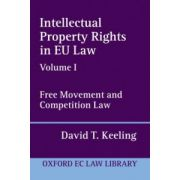 Intellectual Property Rights in EU Law Volume I. Free Movement and Competition Law