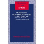 Roman Law, Contemporary Law, European Law. The Civilian Tradition Today