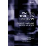 Investor Protection in Europe. Corporate Law Making, The MiFID and Beyond