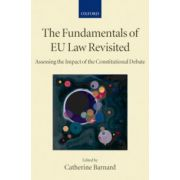 Fundamentals of EU Law Revisited. Assessing the Impact of the Constitutional Debate