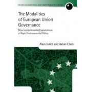 Modalities of European Union Governance. New Institutionalist Explanations of Agri-Environment Policy
