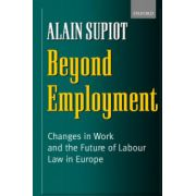 Beyond Employment. Changes in Work and the Future of Labour Law in Europe