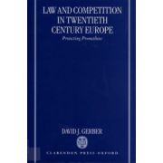 Law and Competition in Twentieth Century Europe. Protecting Prometheus