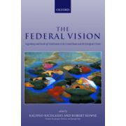 Federal Vision. Legitimacy and Levels of Governance in the United States and the European Union