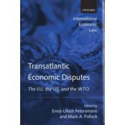 Transatlantic Economic Disputes. The EU, the US, and the WTO