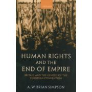 Human Rights and the End of Empire. Britain and the Genesis of the European Convention