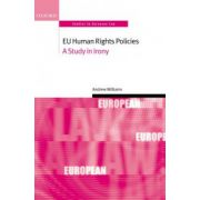 EU Human Rights Policies. A Study in Irony