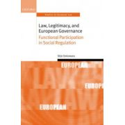 Law, Legitimacy, and European Governance. Functional Participation in Social Regulation