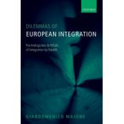 Dilemmas of European Integration. The Ambiguities and Pitfalls of Integration by Stealth