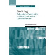 Comitology. Delegation of Powers in the European Union and the Committee System