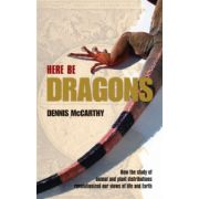 Here Be Dragons. How the study of animal and plant distributions revolutionized our views of life and Earth