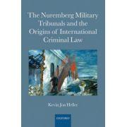 Nuremberg Military Tribunals and the Origins of International Criminal Law