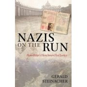 Nazis on the Run. How Hitler's Henchmen Fled Justice