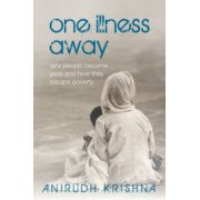 One Illness Away. Why People Become Poor and How They Escape Poverty