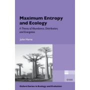 Maximum Entropy and Ecology. A Theory of Abundance, Distribution, and Energetics