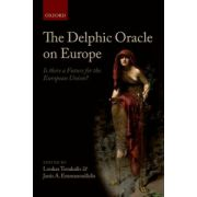 Delphic Oracle on Europe. Is there a Future for the European Union?