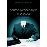 Neuropsychoanalysis in Practice. Brain, Self and Objects