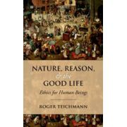Nature, Reason, and the Good Life. Ethics for Human Beings