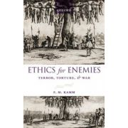 Ethics for Enemies. Terror, Torture, and War