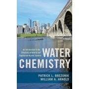Water Chemistry. An Introduction to the Chemistry of Natural and Engineered Aquatic Systems