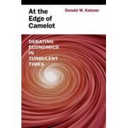 At the Edge of Camelot. Debating Economics in Turbulent Times