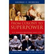 From Colony to Superpower. U.S. Foreign Relations since 1776