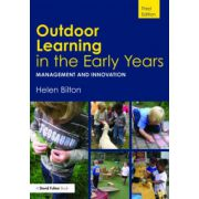 Outdoor Learning in the Early Years: Management and Innovation