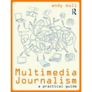 Multimedia Journalism. A Practical Guide