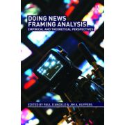 Doing News Framing Analysis. Empirical and Theoretical Perspectives