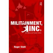 Militainment, Inc.: War, Media, and Popular Culture