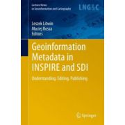 Geoinformation Metadata in INSPIRE and SDI. Understanding. Editing. Publishing