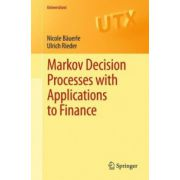 Markov Decision Processes with Applications to Finance