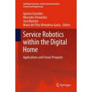 Service Robotics within the Digital Home. Applications and Future Prospects