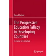 Progressive Education Fallacy in Developing Countries. In Favour of Formalism