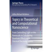 Topics in Theoretical and Computational Nanoscience. From Controlling Light at the Nanoscale to Calculating Quantum Effects with Classical Electrodynamics