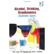 Alcohol, Drinking, Drunkenness: (Dis)Orderly Spaces