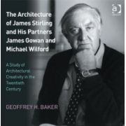 Architecture of James Stirling and His Partners James Gowan and Michael Wilford