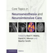 Core Topics in Neuroanesthesia and Neurointensive Care