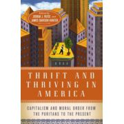 Thrift and Thriving in America. Capitalism and Moral Order from the Puritans to the Present