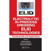 Electrolytic In-Process Dressing (ELID) Technologies. Fundamentals and Applications