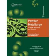 Powder Metallurgy. Science, Technology, and Materials