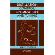 Distillation Control, Optimization, and Tuning. Fundamentals and Strategies