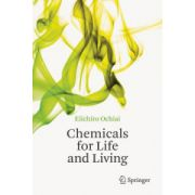 Chemicals for Life and Living Chemicals for Life and Living