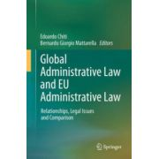 Global Administrative Law and EU Administrative Law. Relationships, Legal Issues and Comparison