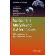 Multicriteria Analysis and LCA Techniques. With Applications to Agro-Engineering Problems