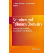 Selenium and Tellurium Chemistry. From Small Molecules to Biomolecules and Materials
