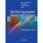 Poly-Traumatized Patient with Fractures: A Multi-Disciplinary Approach