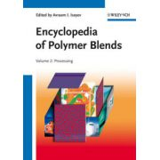 Encyclopedia of Polymer Blends, Volume 2: Processing