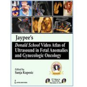 Jaypee's Donald School Video Atlas of Ultrasound in Fetal Anomalies and Gynecologic Oncology with 2DVDs